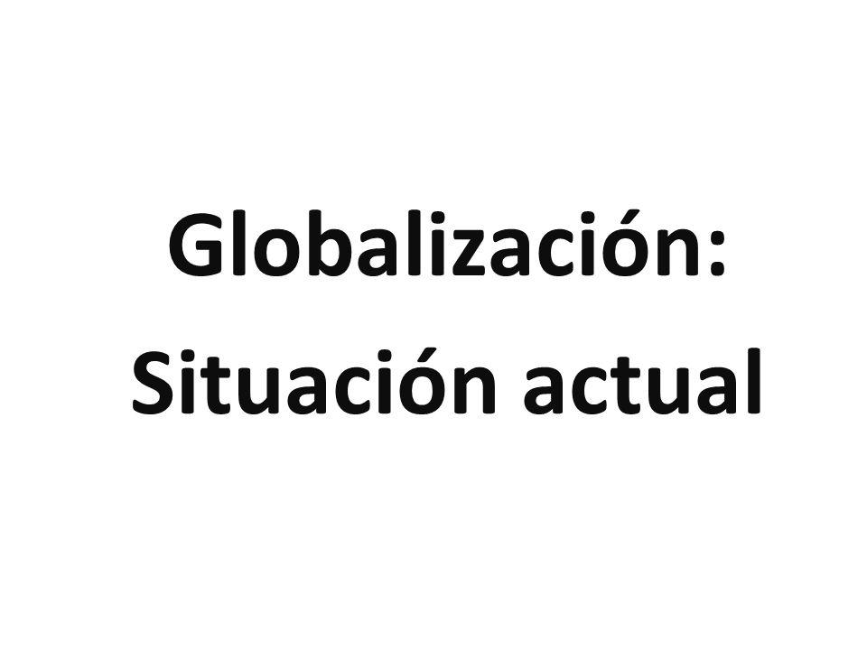 Globalización: Situación actual