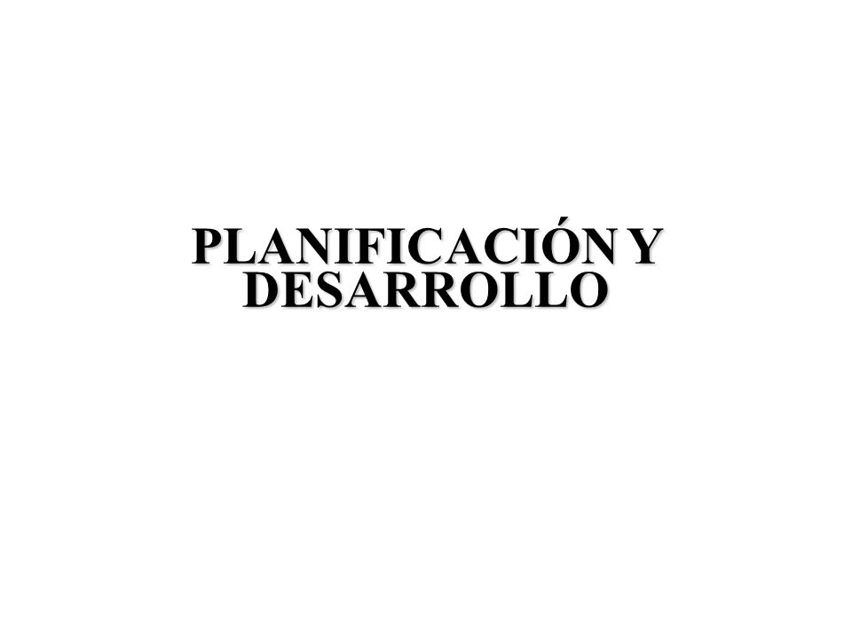 PLANIFICACIÓN Y DESARROLLO