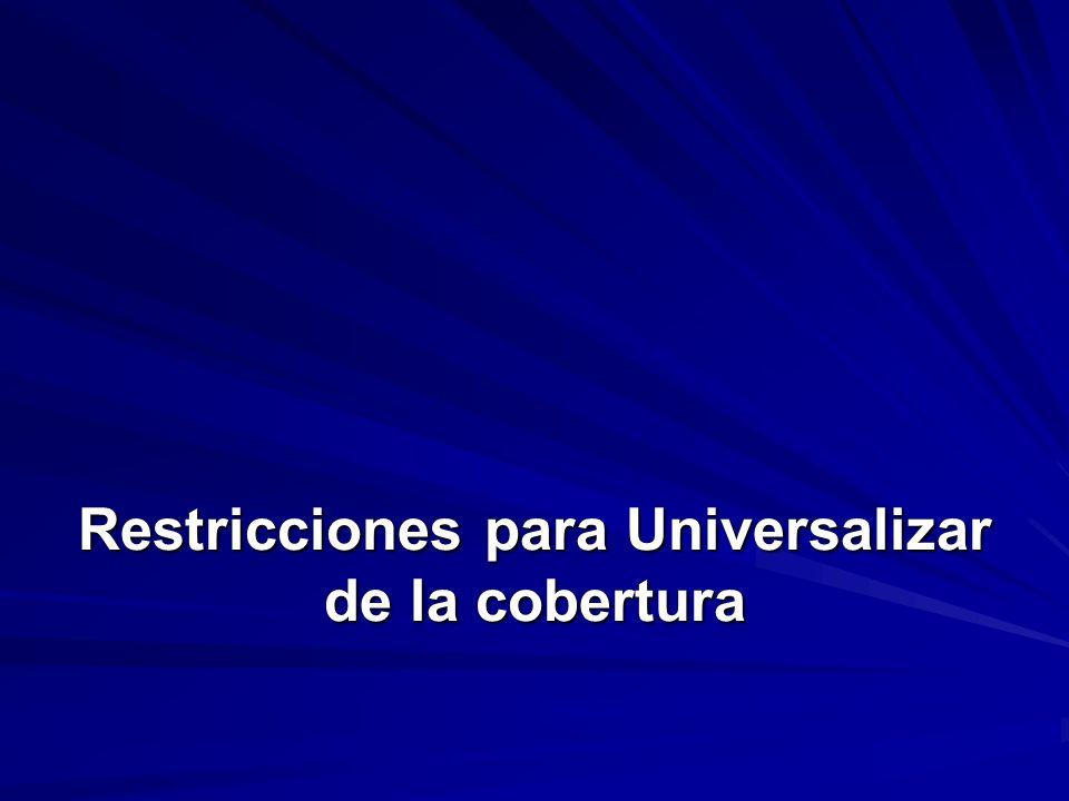 Restricciones para Universalizar de la cobertura