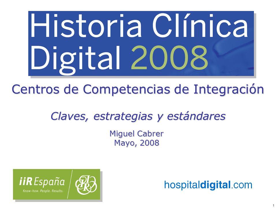 1 Centros de Competencias de Integración Claves, estrategias y estándares Miguel Cabrer Mayo, 2008