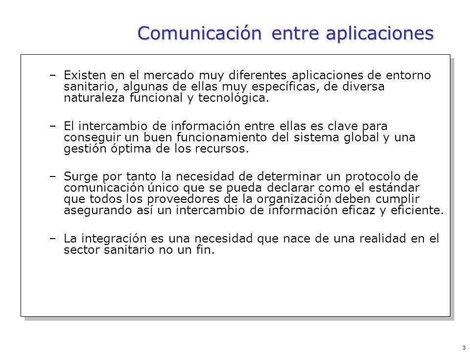 3 Comunicación entre aplicaciones –Existen en el mercado muy diferentes aplicaciones de entorno sanitario, algunas de ellas muy específicas, de divers