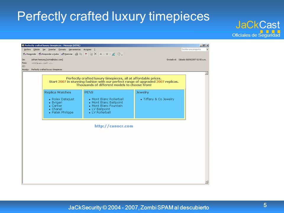 JaCkCast Oficiales de Seguridad JaCkSecurity © 2004 - 2007, Zombi SPAM al descubierto 5 Perfectly crafted luxury timepieces