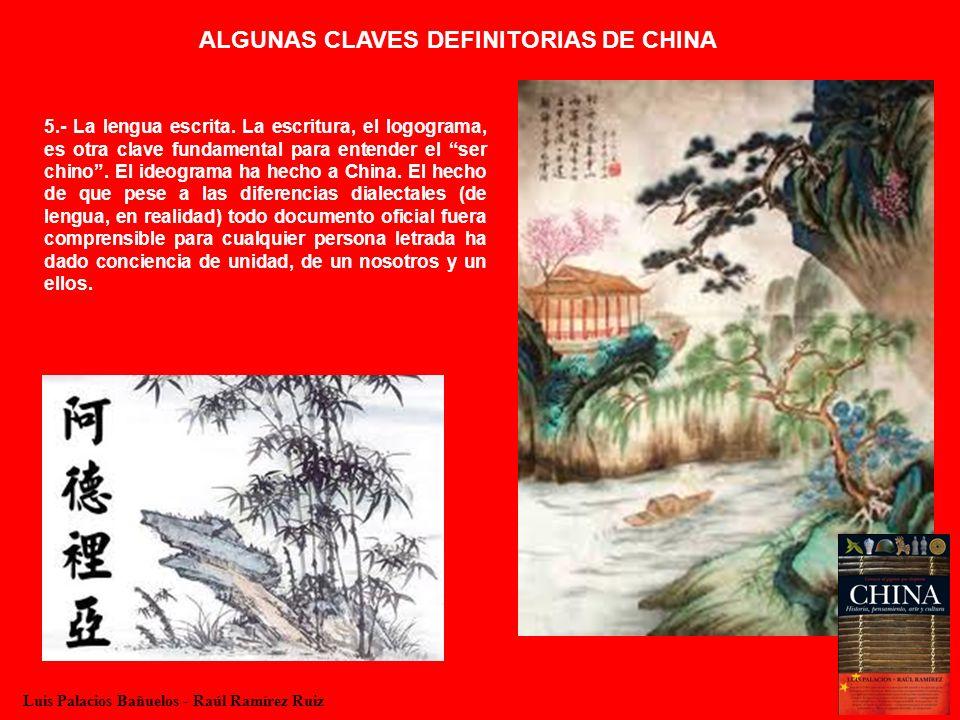 ALGUNAS CLAVES DEFINITORIAS DE CHINA 5.- La lengua escrita. La escritura, el logograma, es otra clave fundamental para entender el ser chino. El ideog