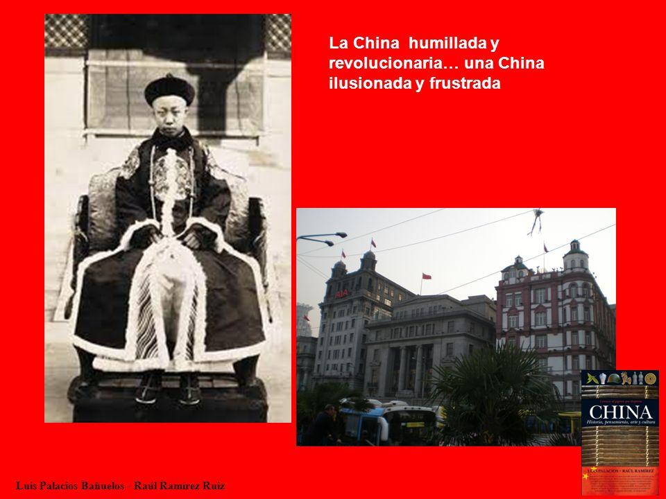 La China humillada y revolucionaria… una China ilusionada y frustrada