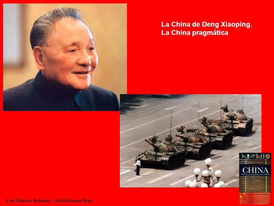 Luis Palacios Bañuelos - Raúl Ramírez Ruiz La China de Deng Xiaoping. La China pragmática