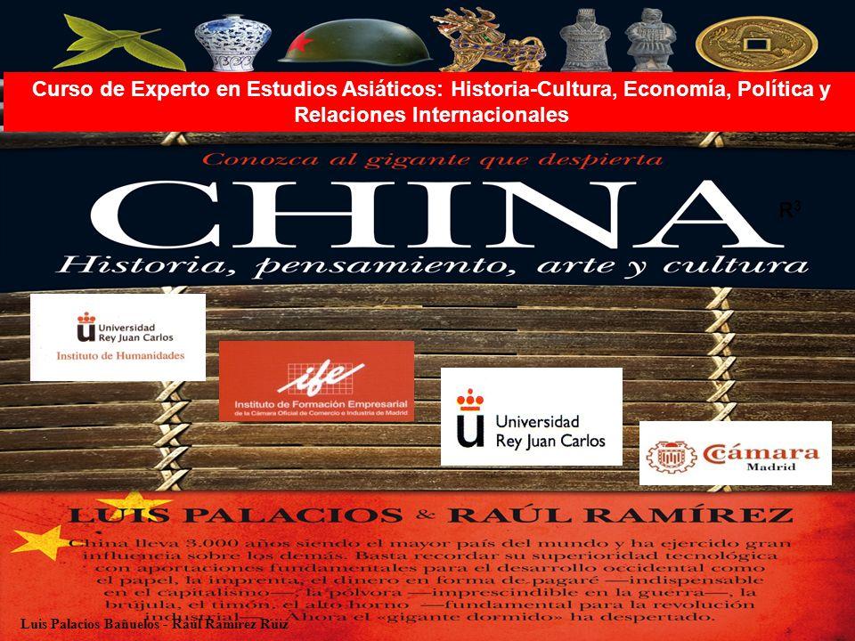 Luis Palacios Bañuelos - Raúl Ramírez Ruiz R3R3 Curso de Experto en Estudios Asiáticos: Historia-Cultura, Economía, Política y Relaciones Internacionales