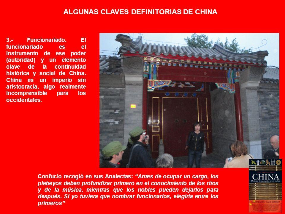 ALGUNAS CLAVES DEFINITORIAS DE CHINA 3.- Funcionariado. El funcionariado es el instrumento de ese poder (autoridad) y un elemento clave de la continui