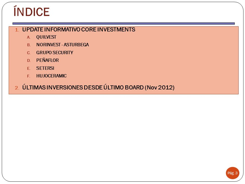 ÍNDICE Pág.3 1. UPDATE INFORMATIVO CORE INVESTMENTS A.