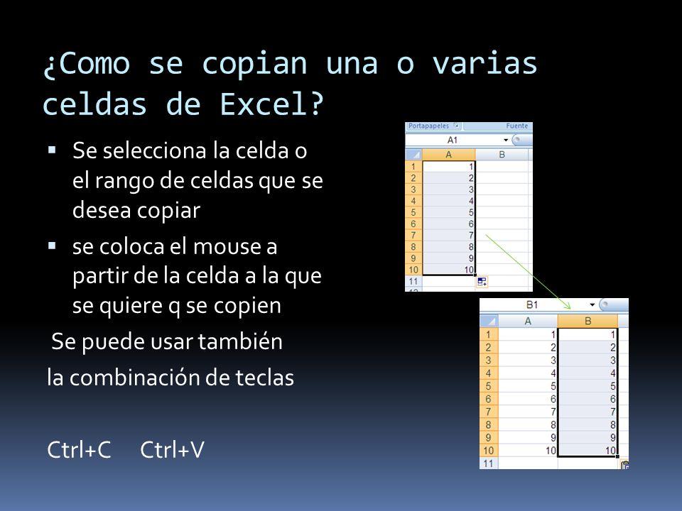 ¿Como se copian una o varias celdas de Excel? Se selecciona la celda o el rango de celdas que se desea copiar se coloca el mouse a partir de la celda