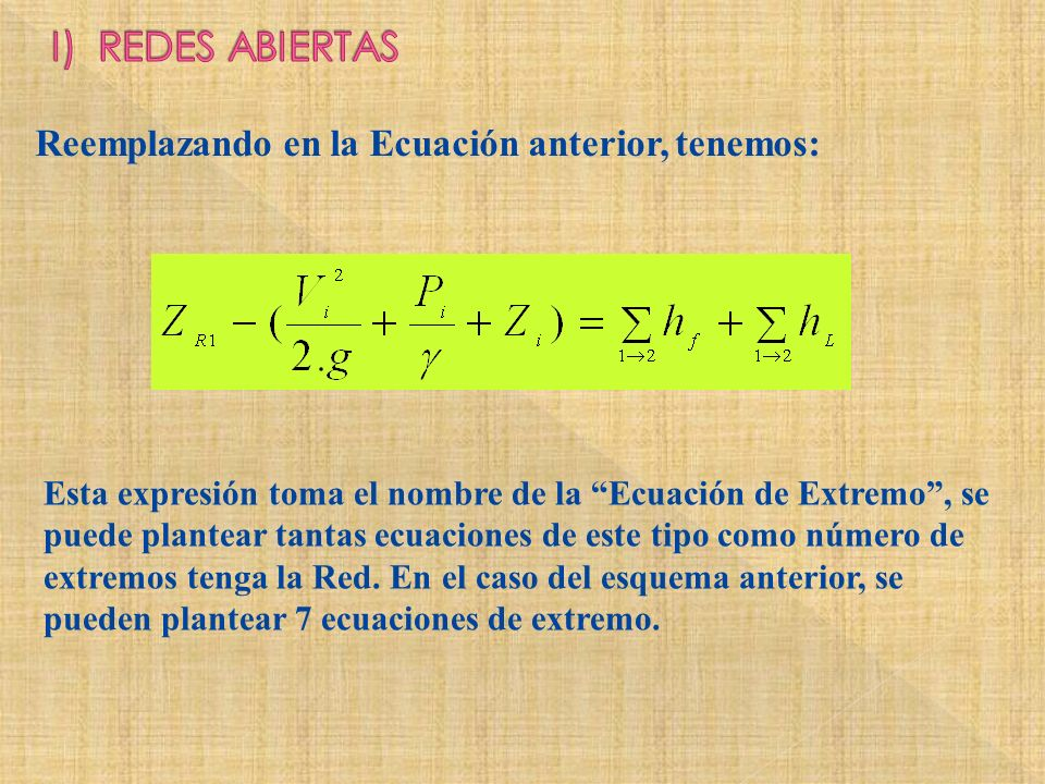 Reemplazando en la Ecuación anterior, tenemos: Esta expresión toma el nombre de la Ecuación de Extremo, se puede plantear tantas ecuaciones de este ti