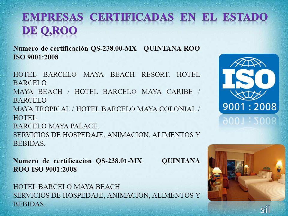 Numero de certificación QS-238.02-MX QUINTANA ROO ISO 9001:2008 HOTEL BARCELO MAYA CARIBE SERVICIOS DE HOSPEDAJE, ANIMACION, ALIMENTOS Y BEBIDAS.