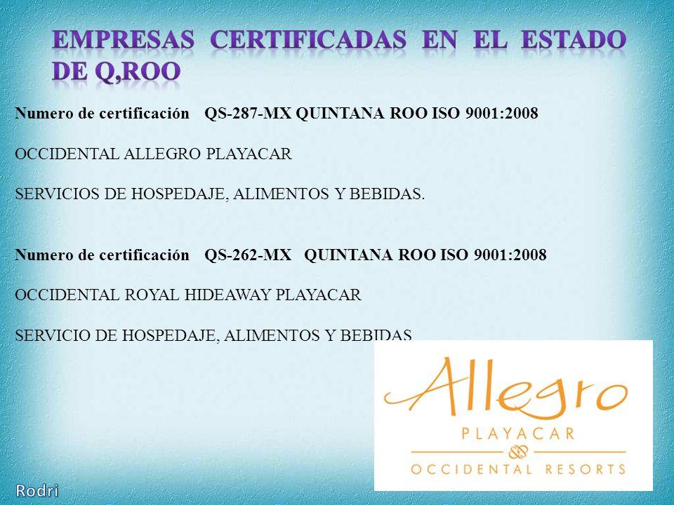 Numero de certificación QS-287-MX QUINTANA ROO ISO 9001:2008 OCCIDENTAL ALLEGRO PLAYACAR SERVICIOS DE HOSPEDAJE, ALIMENTOS Y BEBIDAS.