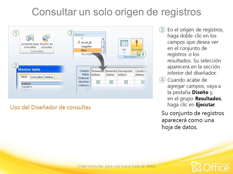 Consultar un solo origen de registros Crear consultas para una nueva base de datos Uso del Diseñador de consultas En el origen de registros, haga doble clic en los campos que desea ver en el conjunto de registros o los resultados.