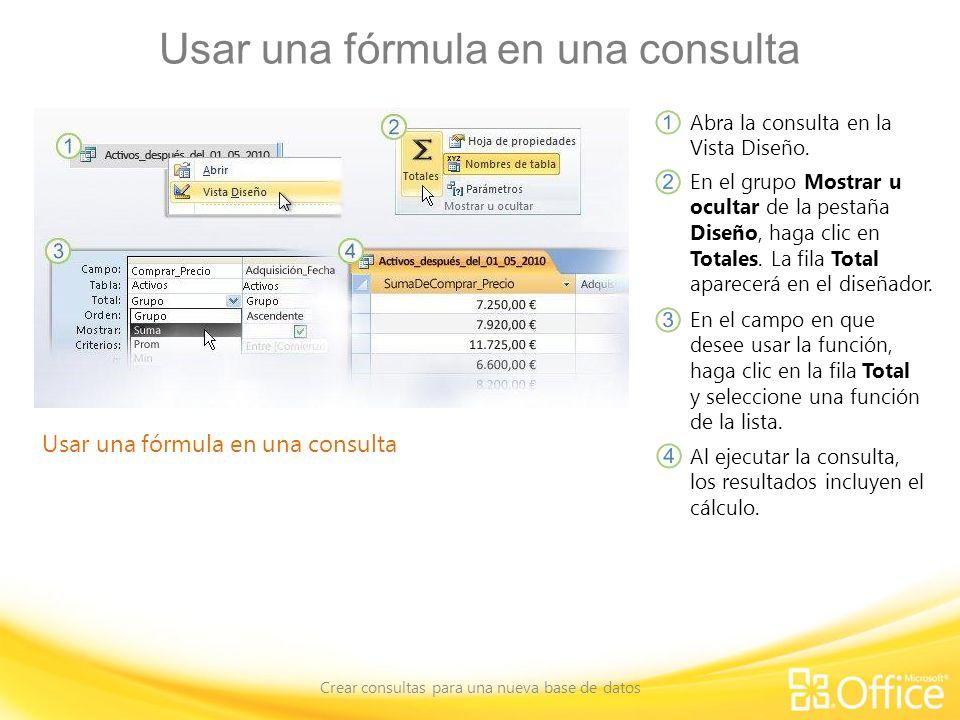Usar una fórmula en una consulta Crear consultas para una nueva base de datos Usar una fórmula en una consulta Abra la consulta en la Vista Diseño. En
