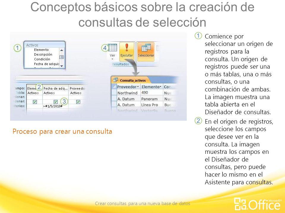 Conceptos básicos sobre la creación de consultas de selección Crear consultas para una nueva base de datos Proceso para crear una consulta Comience por seleccionar un origen de registros para la consulta.