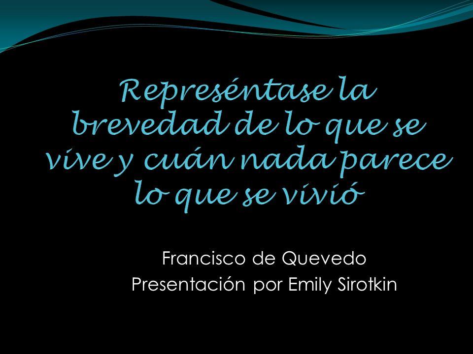 Francisco de Quevedo Presentación por Emily Sirotkin