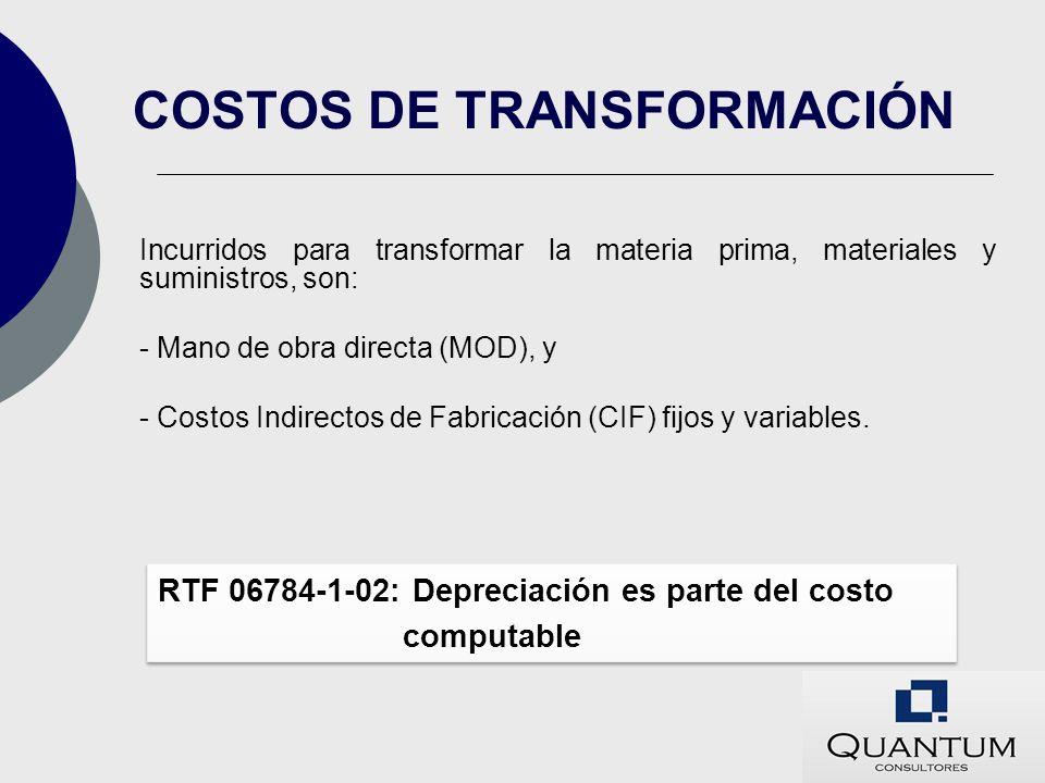 Incurridos para transformar la materia prima, materiales y suministros, son: - Mano de obra directa (MOD), y - Costos Indirectos de Fabricación (CIF)
