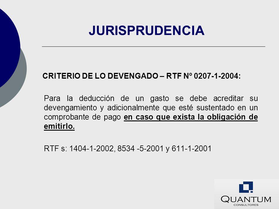 JURISPRUDENCIA CRITERIO DE LO DEVENGADO – RTF Nº 0207-1-2004: Para la deducción de un gasto se debe acreditar su devengamiento y adicionalmente que es