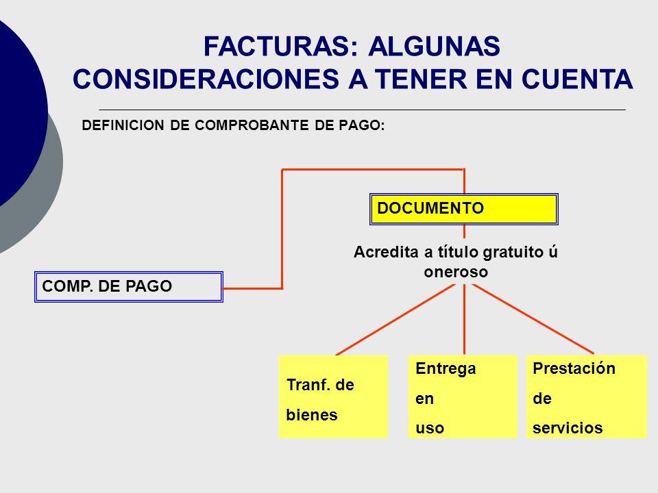 DEFINICION DE COMPROBANTE DE PAGO: FACTURAS: ALGUNAS CONSIDERACIONES A TENER EN CUENTA Base legal: RCP. Art. 1. COMP. DE PAGO Entrega en uso DOCUMENTO