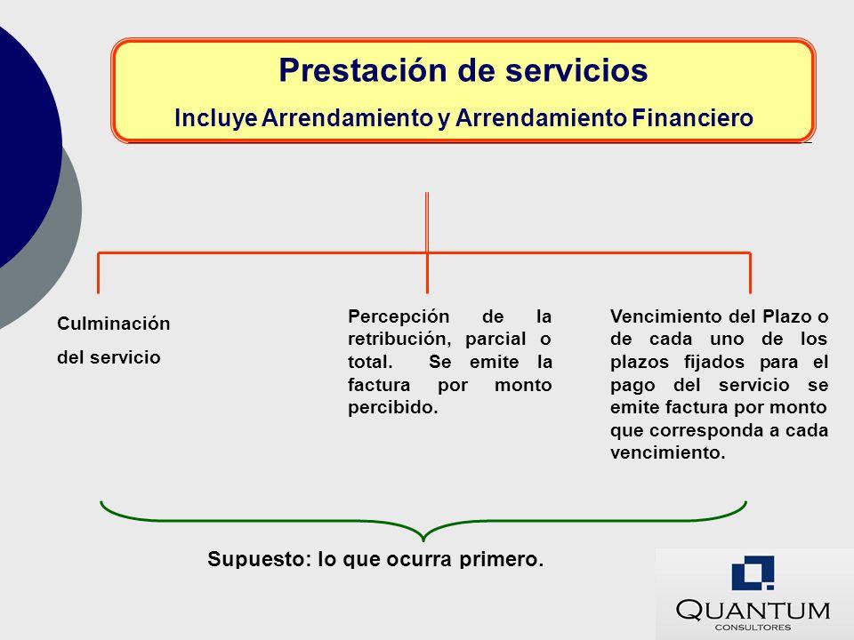 Prestación de servicios Incluye Arrendamiento y Arrendamiento Financiero Culminación del servicio Vencimiento del Plazo o de cada uno de los plazos fi