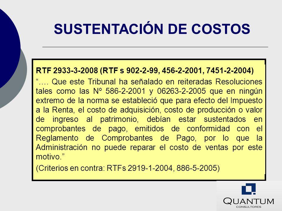 SUSTENTACIÓN DE COSTOS RTF 2933-3-2008 (RTF s 902-2-99, 456-2-2001, 7451-2-2004) …. Que este Tribunal ha señalado en reiteradas Resoluciones tales com