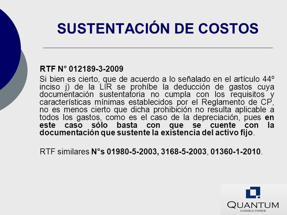 SUSTENTACIÓN DE COSTOS RTF N° 012189-3-2009 Si bien es cierto, que de acuerdo a lo señalado en el artículo 44º inciso j) de la LIR se prohíbe la deduc