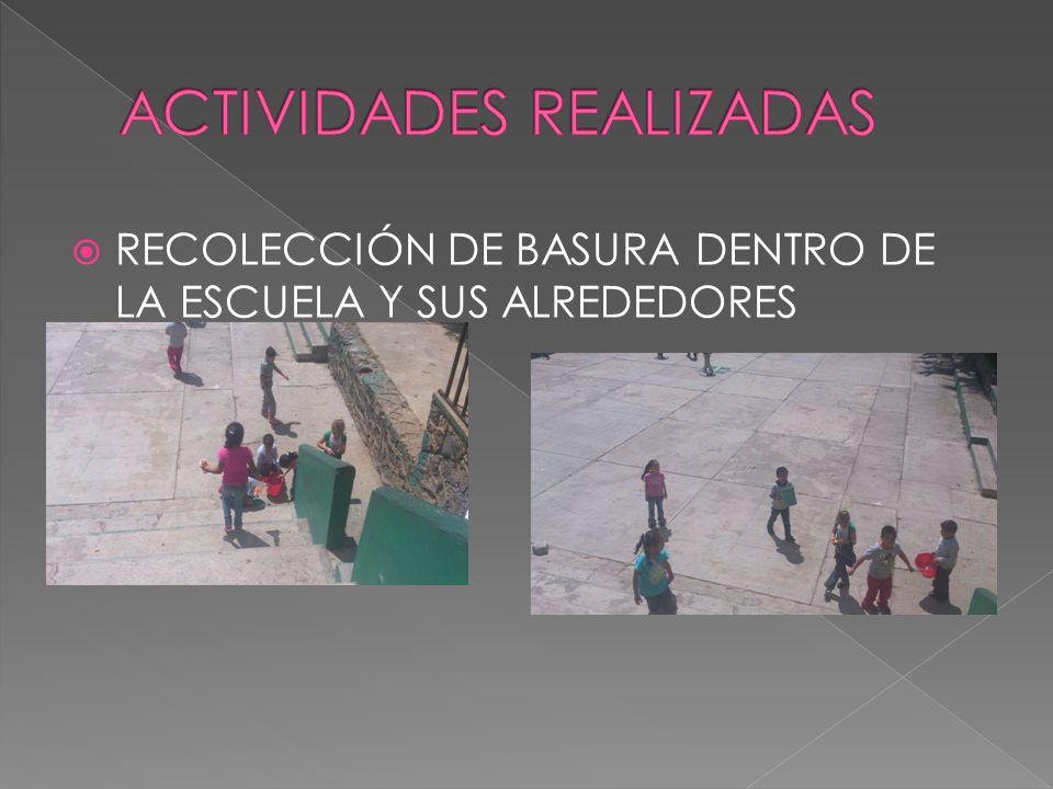 RECOLECCIÓN DE BASURA DENTRO DE LA ESCUELA Y SUS ALREDEDORES