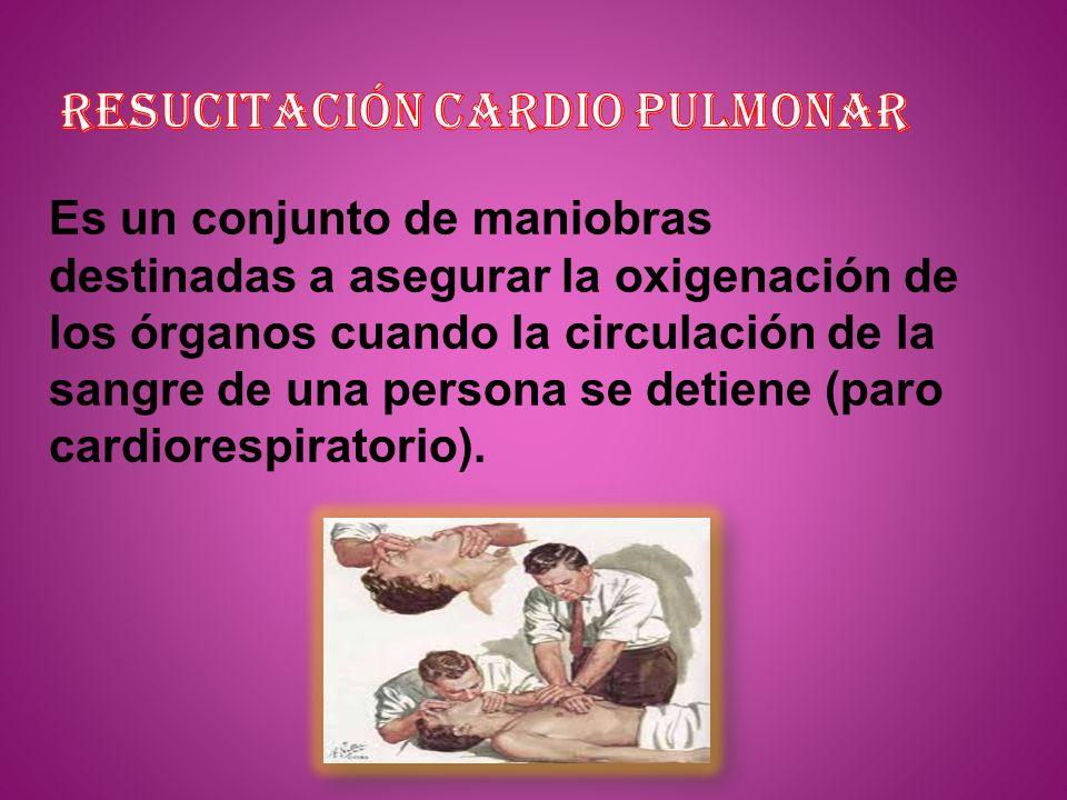 Es un conjunto de maniobras destinadas a asegurar la oxigenación de los órganos cuando la circulación de la sangre de una persona se detiene (paro car