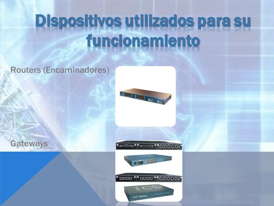 Routers (Encaminadores) Gateways