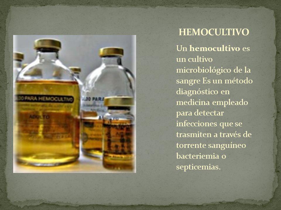 Un hemocultivo es un cultivo microbiológico de la sangre Es un método diagnóstico en medicina empleado para detectar infecciones que se trasmiten a tr
