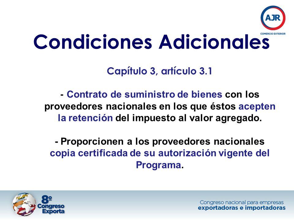 Condiciones Adicionales Capítulo 3, artículo 3.1 - Contrato de suministro de bienes con los proveedores nacionales en los que éstos acepten la retención del impuesto al valor agregado.