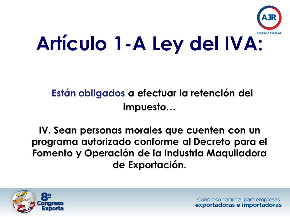 Artículo 1-A Ley del IVA: Están obligados a efectuar la retención del impuesto… IV. Sean personas morales que cuenten con un programa autorizado confo
