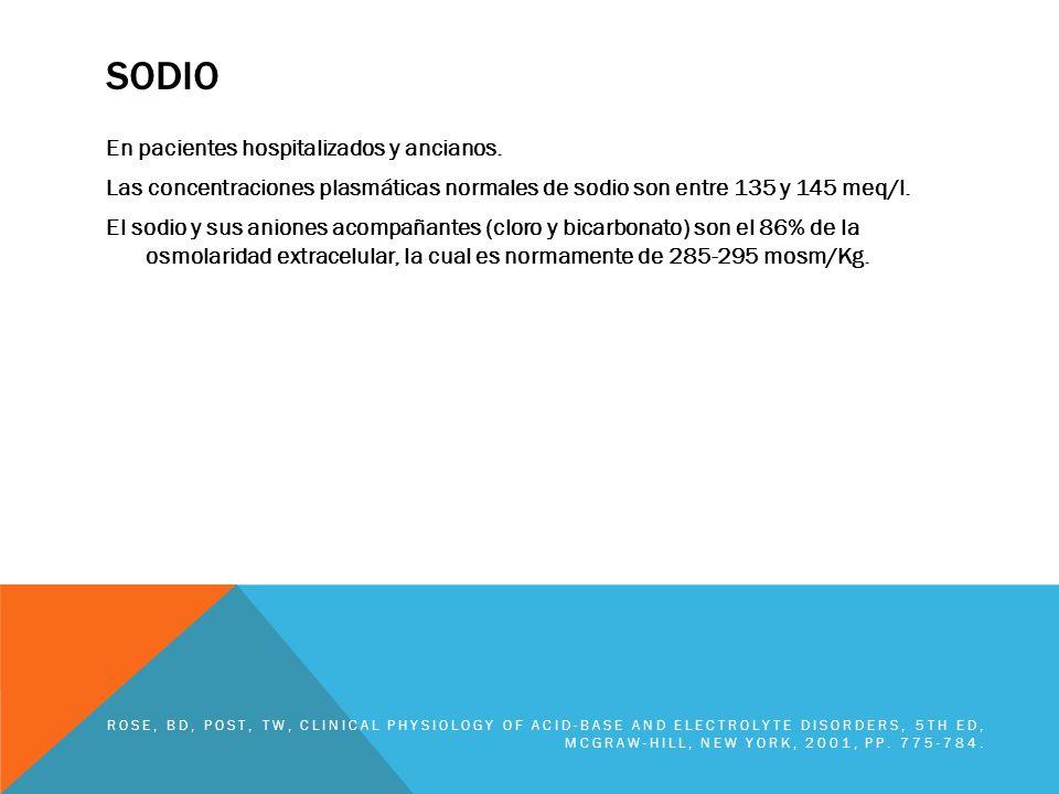 SODIO En pacientes hospitalizados y ancianos. Las concentraciones plasmáticas normales de sodio son entre 135 y 145 meq/l. El sodio y sus aniones acom
