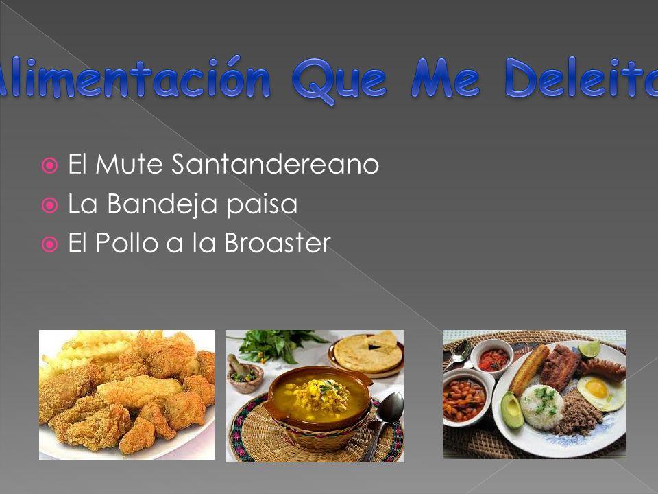 El Mute Santandereano La Bandeja paisa El Pollo a la Broaster
