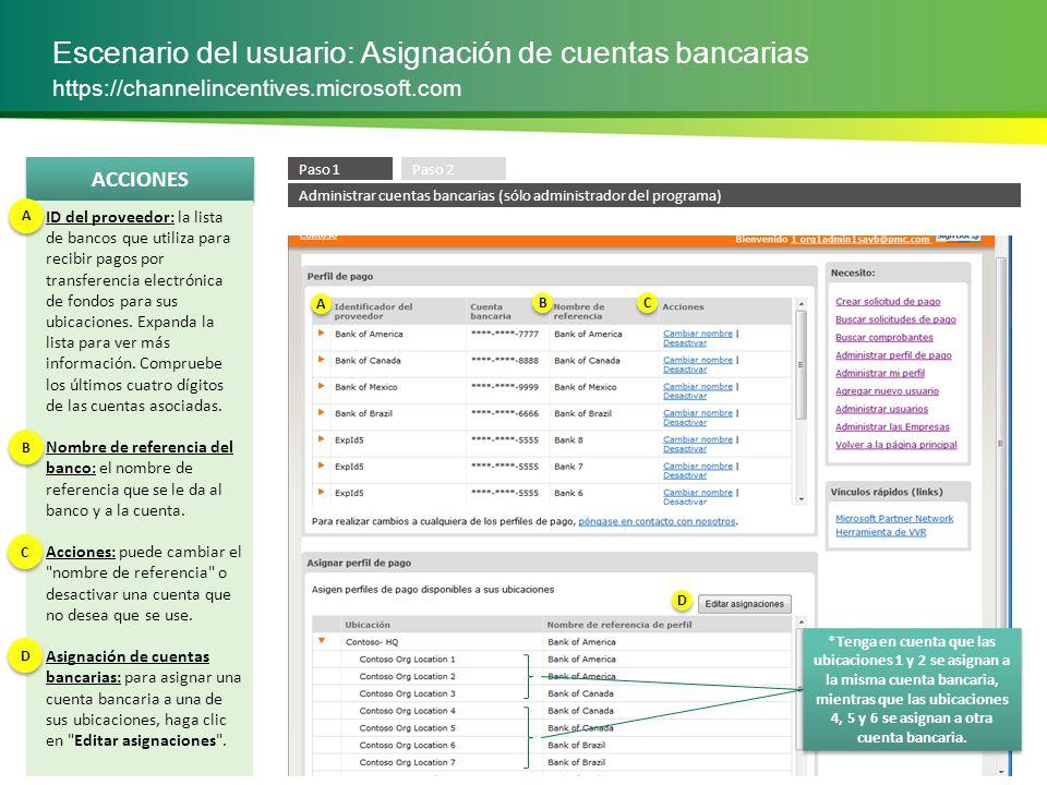 ACCIONES Escenario del usuario: Asignación de cuentas bancarias https://channelincentives.microsoft.com Asigne sus ubicaciones al nombre de referencia del banco deseado.