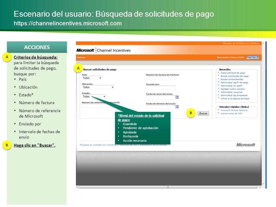 ACCIONES Escenario del usuario: Búsqueda de solicitudes de pago https://channelincentives.microsoft.com Revisión de los resultados de la búsqueda: vea los resultados en la siguiente tabla.