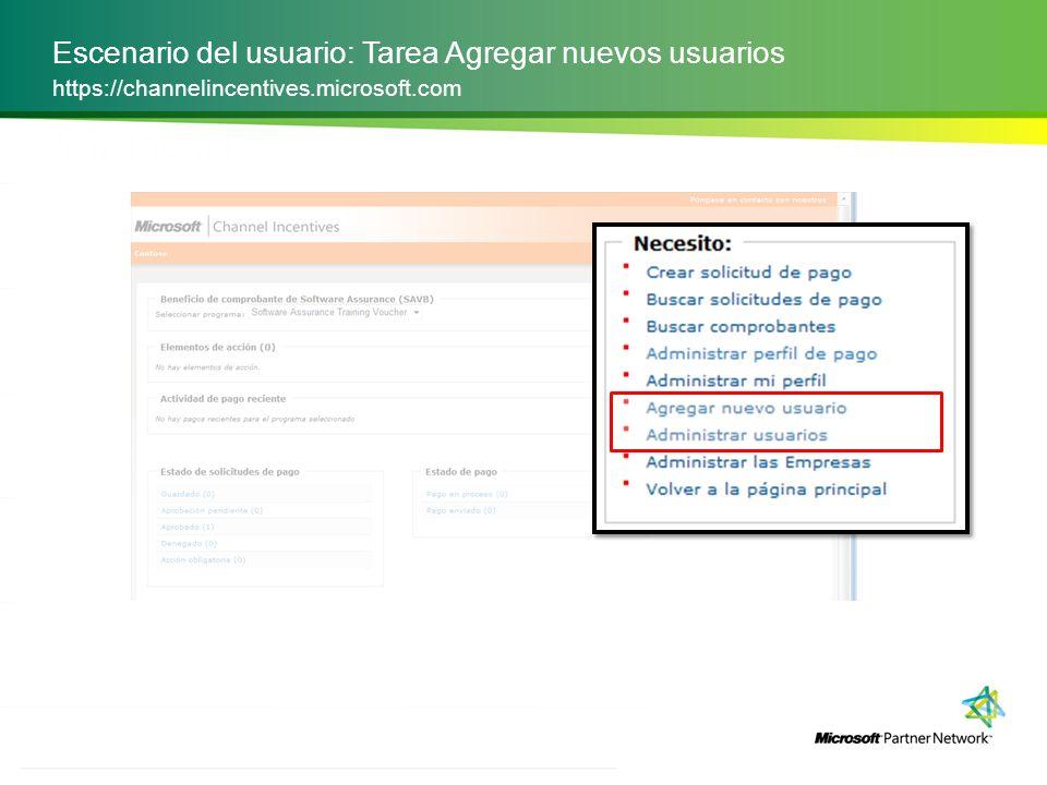 ACCIONES Escenario del usuario: Tarea Agregar nuevos usuarios https://channelincentives.microsoft.com Ingresar la información de contacto de la persona: que incluye nombre, apellido y dirección de correo electrónico.