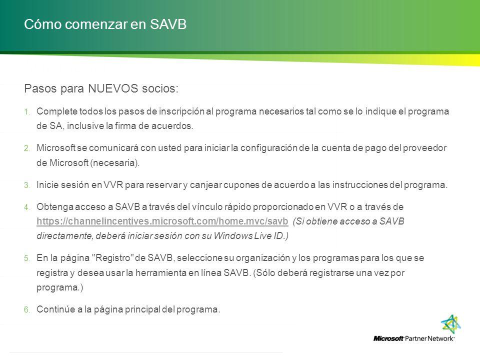 http://channelincentives.microsoft.com Transparencia Simplicidad Compromiso 48 | Plataforma Channel Incentives Cómo comenzar en SAVB Pasos para NUEVOS