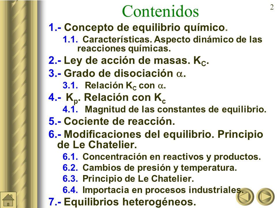 32 Cociente de reacción (Q) En una reacción cualquiera: a A + b B c C + d D se llama cociente de reacción a: Tiene la misma fórmula que la K c pero a diferencia que las concentraciones no tienen porqué ser las del equilibrio.