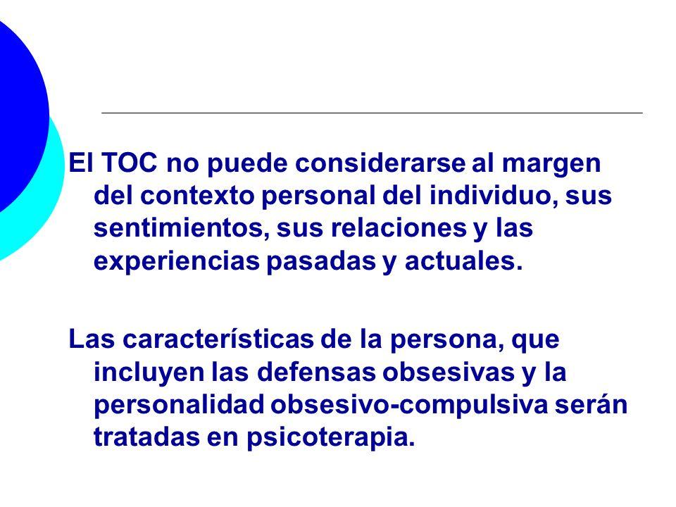 El TOC no puede considerarse al margen del contexto personal del individuo, sus sentimientos, sus relaciones y las experiencias pasadas y actuales. La