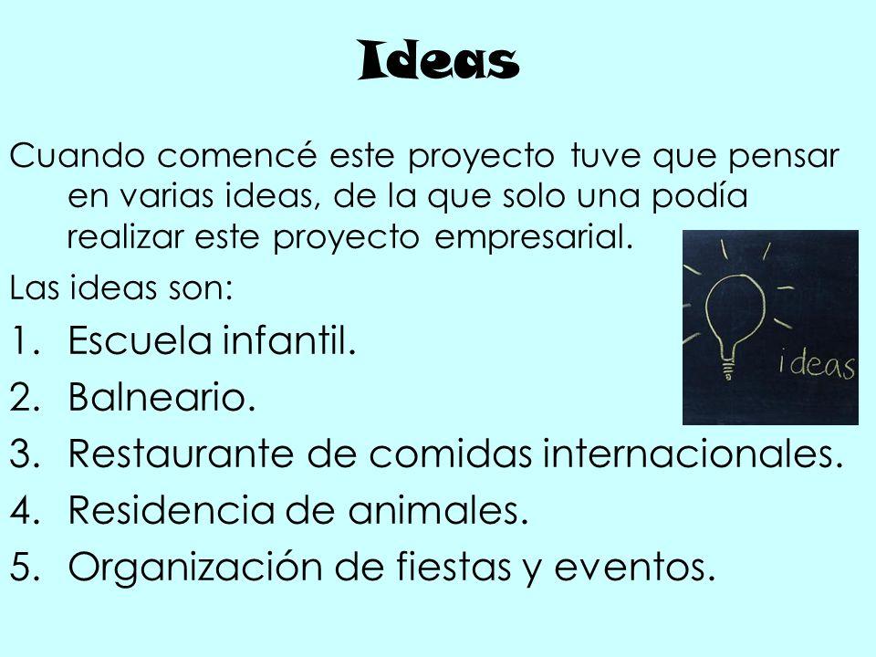 - 1º idea Escuela infantil Ventaja : este servicio sería muy beneficioso para la empresa, ya que cada vez nacen más niños y se demanda más este servicio.