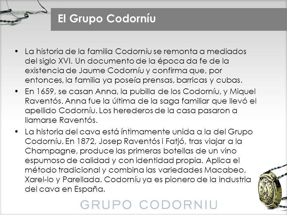 El Grupo Codorníu La historia de la familia Codorníu se remonta a mediados del siglo XVI. Un documento de la época da fe de la existencia de Jaume Cod