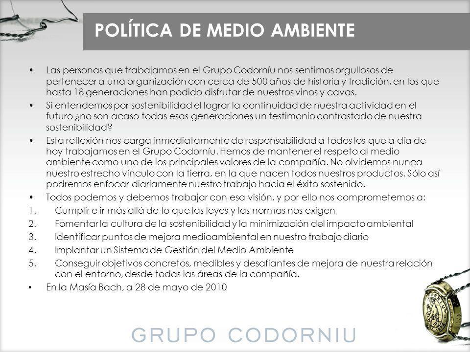 POLÍTICA DE MEDIO AMBIENTE Las personas que trabajamos en el Grupo Codorníu nos sentimos orgullosos de pertenecer a una organización con cerca de 500