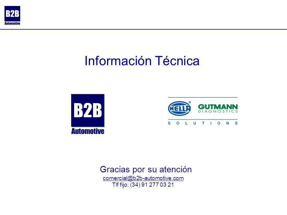 Gracias por su atención comercial@b2b-automotive.com Tlf fijo: (34) 91 277 03 21 Información Técnica