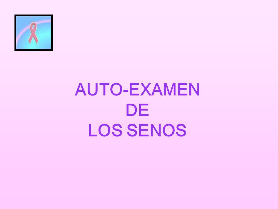 AUTO-EXAMEN DE LOS SENOS