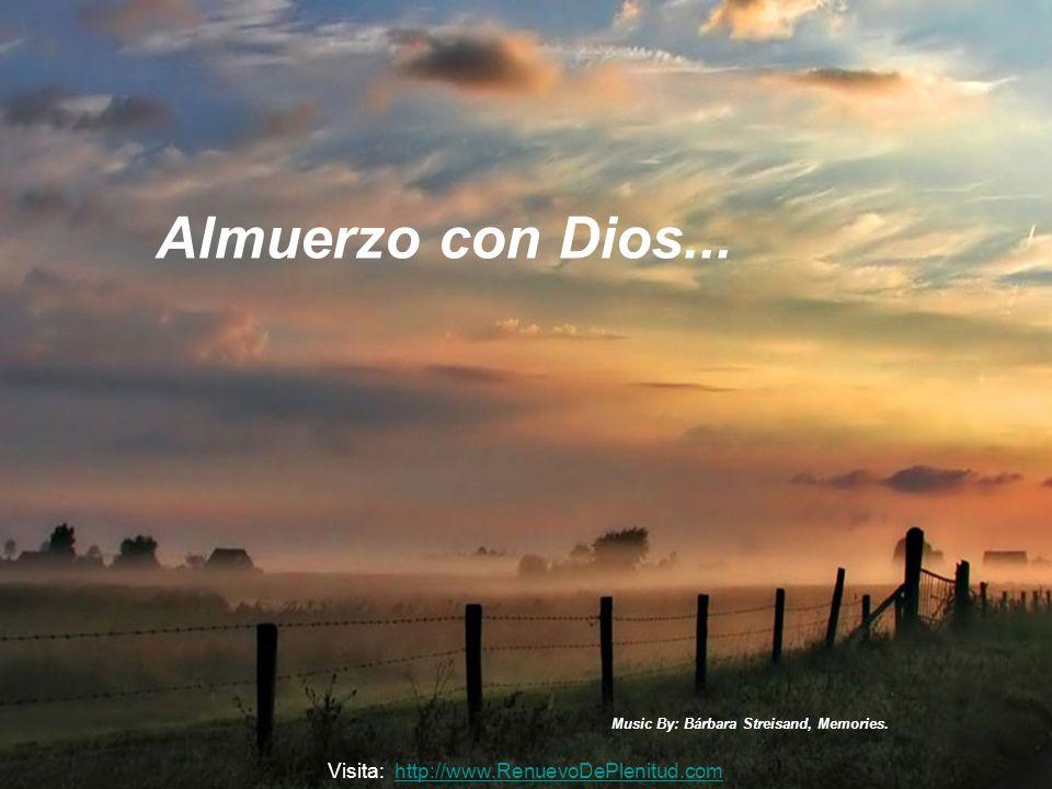 Music By: Bárbara Streisand, Memories.Almuerzo con Dios...