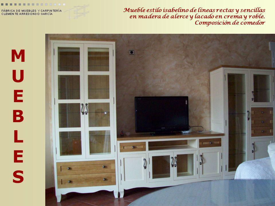 MUEBLESMUEBLES Mueble estilo isabelino de líneas rectas y sencillas en madera de alerce y lacado en crema y roble. Composición de comedor