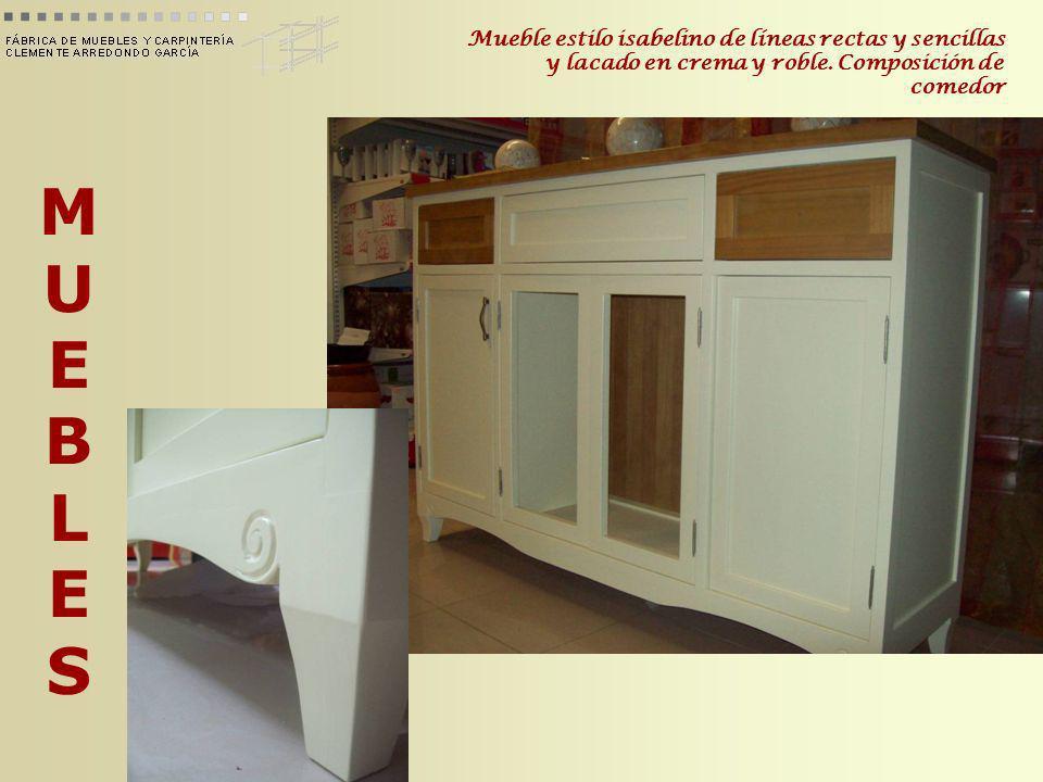 MUEBLESMUEBLES Mueble estilo isabelino de líneas rectas y sencillas y lacado en crema y roble. Composición de comedor