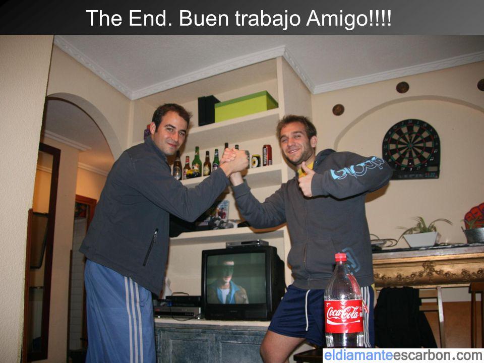 The End. Buen trabajo Amigo!!!!