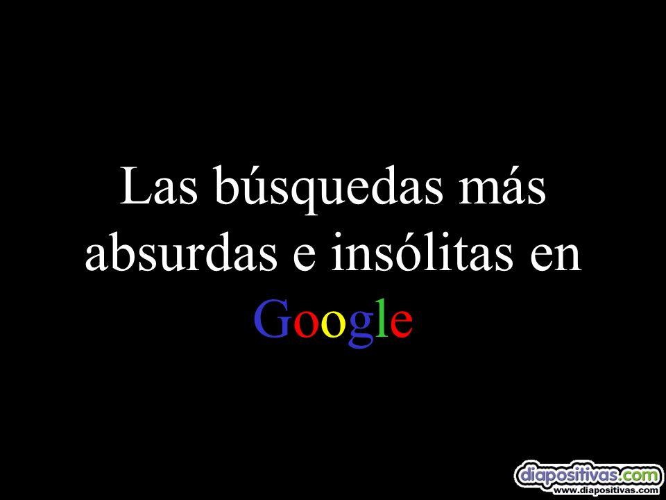 Las búsquedas más absurdas e insólitas en Google